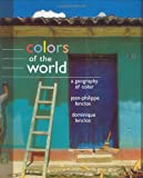 Colors of the World, Jean-Philippe Lenclos and Dominique Lenclos, 0393731472