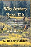 img - for Why Archery Hunt Elk book / textbook / text book