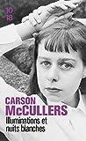 Illuminations et nuits blanches : autobiographie inachevée ; Correspondance de Carson et Reeves McCullers ; Nouvelles