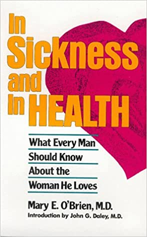 Book In Sickness and in Health: What Every Man Should Know About the Woman He Loves