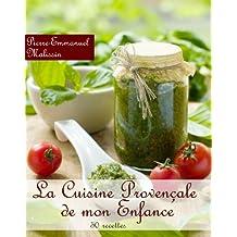 Les recettes de cuisine provençale de mon enfance (French Edition)