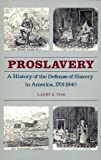 Proslavery: A History of the Defense of Slavery in America, 1701–1840