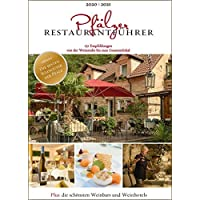 Pfälzer Restaurantführer 2020/2021: 151 Empfehlungen von der Weinstube bis zum Gourmetlokal; inkl. die besten Weingüter der Pfalz, die schönsten ... die 10 besten Lokale im nördlichen Elsass