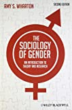 The Sociology of Gender: An Introduction to Theory and Research, Amy S. Wharton, 0470655682