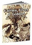 Rackham's Fairies, Elves and Goblins: More than 80 Full-Color Illustrations (Dover Fine Art, History of Art)