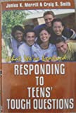 Responding to Teen's Tough Questions, Junius K. Merrill and Craig S. Smith, 1930980558