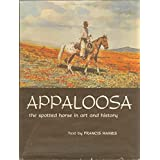 Appaloosa, The Spotted Horse In Art And History, Haines, Francis