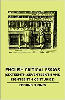 Book English Critical Essays (Sixteenth, Seventeenth and Eighteenth Centuries)