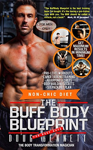 Amazon the buff body blueprint a everyday guys training diet the buff body blueprint a everyday guys training diet guide to build muscle and malvernweather Images