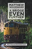 A Bridge Even Further: From the UK to Singapore by train