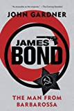 James Bond: The Man from Barbarossa (James Bond Novels (Paperback))