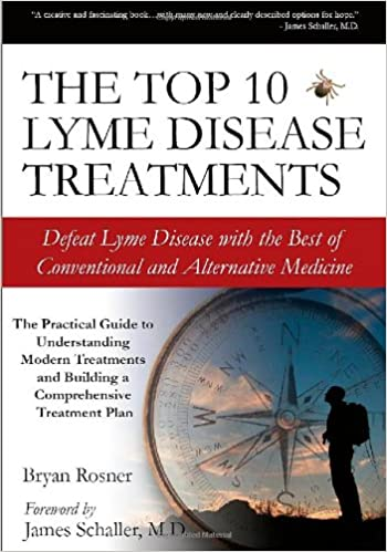 The Top 10 Lyme Disease Treatments: Defeat Lyme Disease with the