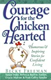 Courage for the Chicken Hearted, Becky Freeman, 1562925121