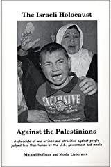 The Israeli Holocaust Against the Palestinians Paperback