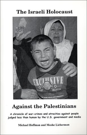 The Israeli Holocaust Against the Palestinians