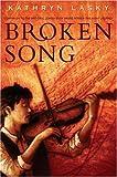 Broken Song, Kathryn Lasky, 0670059315