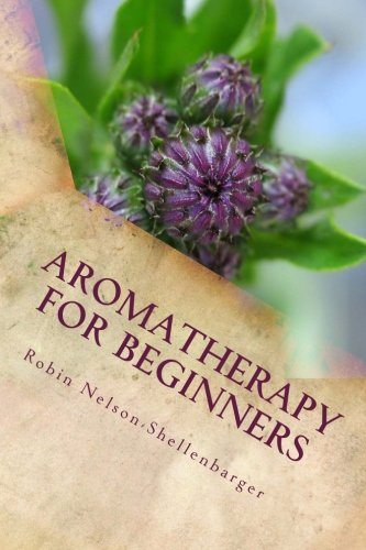 Download Aromatherapy For Beginners: Learning The Art Of Aroma pdf