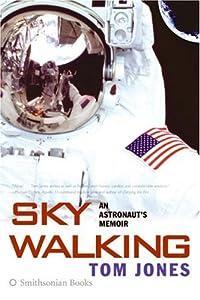 Sky Walking: An Astronaut's Memoir book by Thomas D. Jones