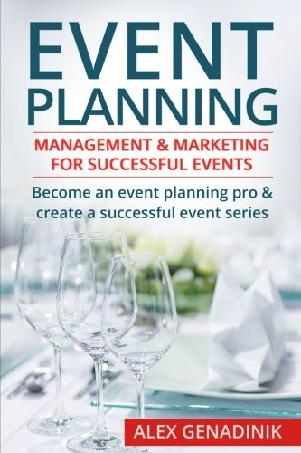 Event Planning Management Marketing For Successful Events Become An Event Planning Pro Create A Successful Event Series