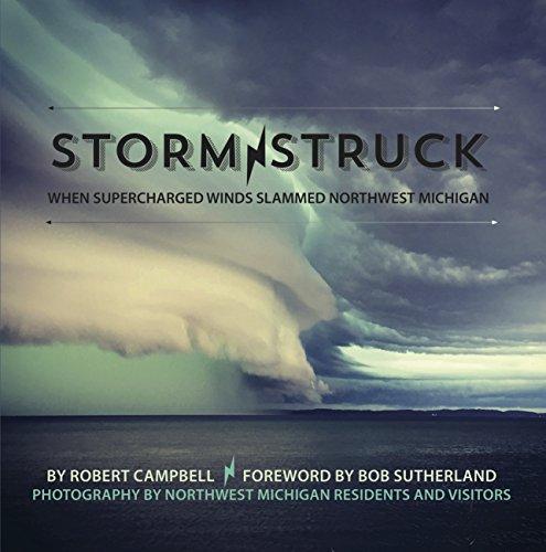 (Storm Struck: WHEN SUPERCHARGED WINDS SLAMMED NORTHWEST MICHIGAN)