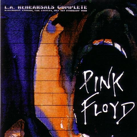 Pink Floyd - The Wall Rehearsals, Los Angeles Ca 1980 (Reissue 2013)