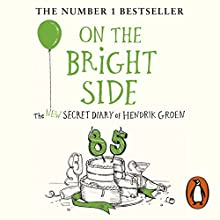 On the Bright Side Audiobook by Hendrik Groen Narrated by Patrick Ryecart