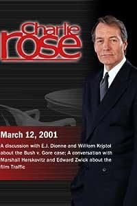 Charlie Rose with E.J. Dionne & William Kristol; Marshall Herskovitz & Edward Zwick (March 12, 2001)