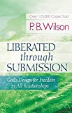 "P. B. ""Bunny"" Wilson's bestselling book, Liberated Through Submission (over 140,000 copies sold), now has a new look and offers more readers a biblical perspective of God's plan for submission.     A strong woman married to a strong man, Bunn..."