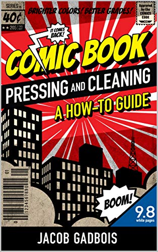 Comic Book Pressing and Cleaning: A How-To Guide