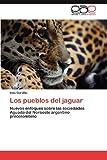 Los Pueblos Del Jaguar, Inés Gordillo, 3848473763