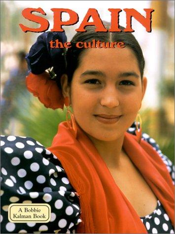 Spain: The Culture (Lands, Peoples & Cultures)