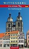 Wittenberg an einem Tag: Ein Stadtrundgang