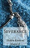 Severance, Shawn Maravel, 1463604467