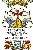 Le Comte de Monte Cristo, Tome II (French Edition) by Alexandre Dumas (2014-02-22)