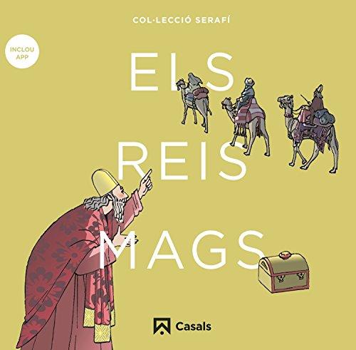 Els Reis Mags (Serafí) por Editorial Casals, Equipo,Campillo Besses, Susanna