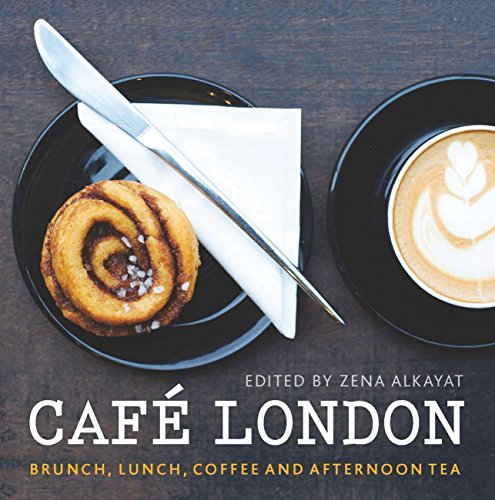 Café London: Brunch, lunch, coffee and afternoon tea (London Guides)...