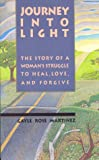 Journey into Light, Gayle Rose Martinez, 0876042922
