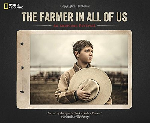 The Farmer In All Of Us  An American Portrait