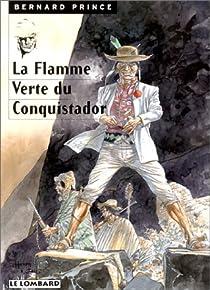 Bernard Prince, tome 8 : La flamme verte du conquistador par Greg