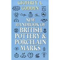 New Handbook Of British Pottery & Porcelain Marks