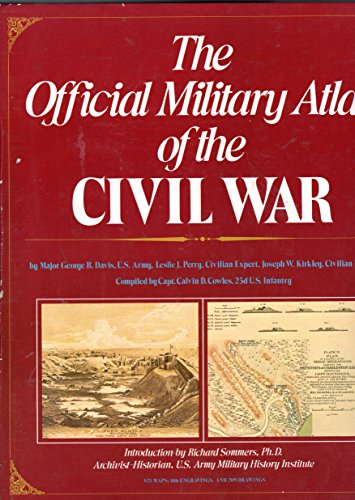 The official military atlas of the Civil War (The Official Military Atlas Of The Civil War)