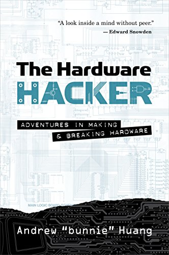 the-hardware-hacker-adventures-in-making-and-breaking-hardware