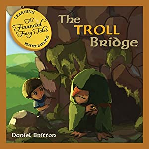 The Financial Fairy Tales: The Troll Bridge Audiobook