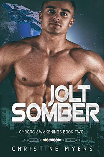 Jolt Somber (Cyborg Awakenings Book 2)