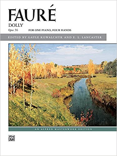 Book Faure -- Dolly Suite: For One Piano, Four Hands (Alfred Masterwork Editions)