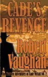 img - for Cade's Revenge: The Western Adventures of Cade McCall Book II book / textbook / text book