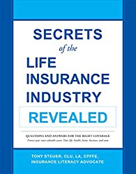 Secrets of the Life Insurance Revealed: Questions and Answers for the Right Coverage