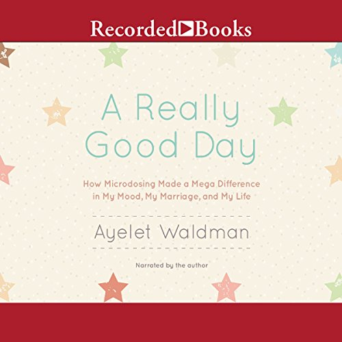 A Really Good Day: How Microdosing Made a Mega Difference in My Mood, My Marriage, and My Life cover