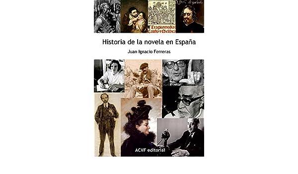 Historia de la novela en España: de los orígenes al siglo XXI eBook: Ferreras, Juan Ignacio: Amazon.es: Tienda Kindle
