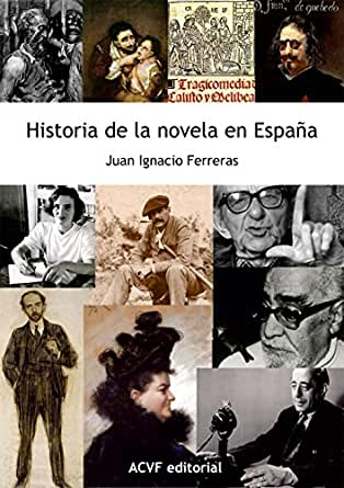 Historia de la novela en España: de los orígenes al siglo XXI ...